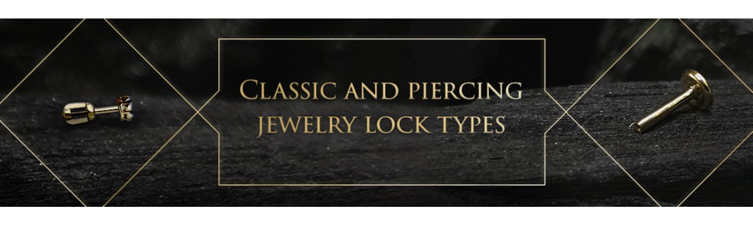 Classic and piercing jewelry lock types
